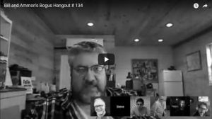 Bill and Ammon's Bogus Hangout #134
