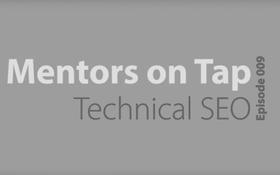 Mentors On Tap: Technical SEO