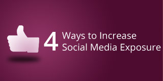 4 Simple Ways to Increase Your Social Media Exposure